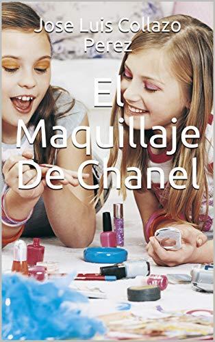 El Maquillaje De Chanel por Jose Luis Collazo Perez