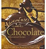 [( Adventures with Chocolate: 80 Sensational Recipes - By Young, Paul A ( Author ) Hardcover Nov - 2011)] Hardcover