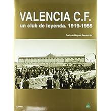 Valencia c.f. - un club de leyenda I (1919-1955)