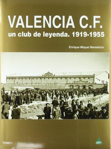 Valencia C.f. – Un Club De Leyenda I