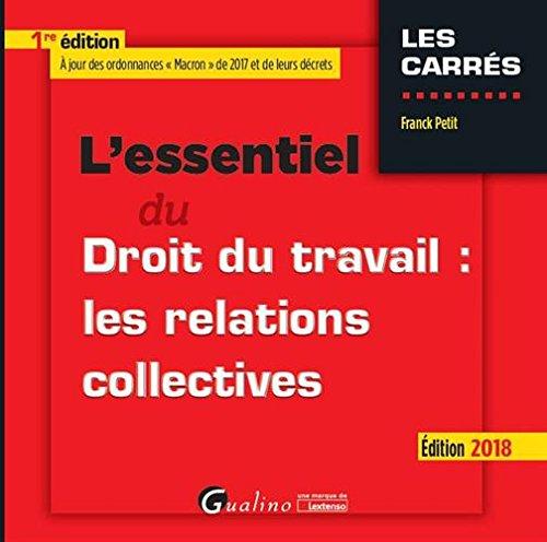 L'essentiel du droit du travail : les relations collectives par Franck Petit