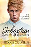 Sebastian: The Complete Series (Knights to Remember Book 1)