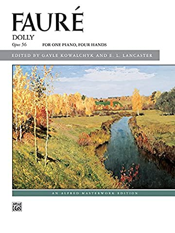 Faure -- Dolly Suite: For One Piano, Four Hands (Alfred Masterwork Editions)
