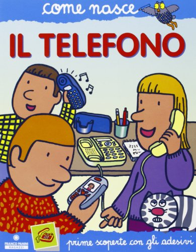 Il telefono. Con adesivi. Ediz. illustrata