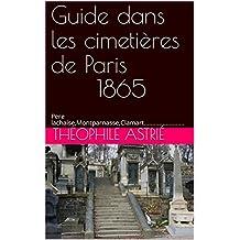 Guide dans les cimetières de Paris   1865: Pere lachaise,Montparnasse,Clamart........................
