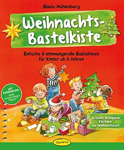 Weihnachts-Bastelkiste: Einfache & stimmungsvolle Bastelideen für Kinder ab 2 Jahren -