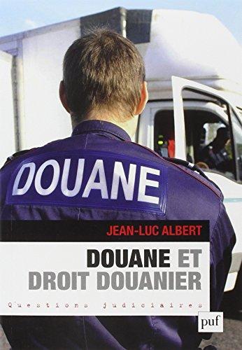 Douane et droit douanier par Jean-Luc Albert