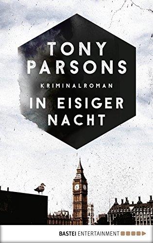 In eisiger Nacht: Detective Max Wolfes vierter Fall. Kriminalroman (DS-Wolfe-Reihe 4) von [Parsons, Tony]