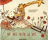 No hace falta la voz / Do not need the voice (Spanish Edition) by Armando Quintero(2013-09-01)