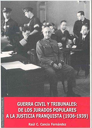 Descargar Libro Guerra civil y tribunales. De los jurados populares a la justicia franquista (1936-1939) (Para dialogar con el pasado) de Raul C. Cancio Fernández