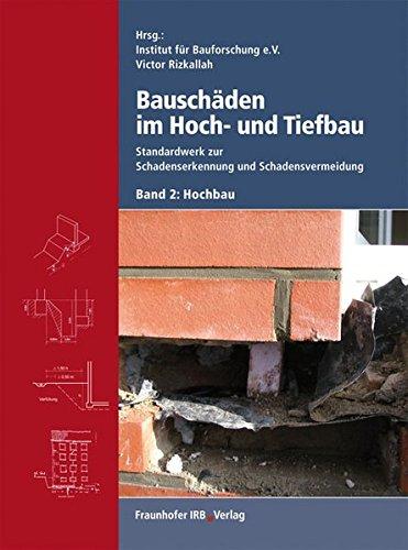 Bauschäden im Hoch- und Tiefbau. Bd. 2: Hochbau.: Standardwerk zur Schadenserkennung und Schadensvermeidung.