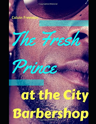 Fresh Air Hood (The Fresh Prince at the City Barbershop: Ebony Hunks on the Downlow (City Barbershop of Bel-Air, Band 1))