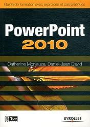 Powerpoint 2010 : Guide de formation avec exercices et cas pratiques