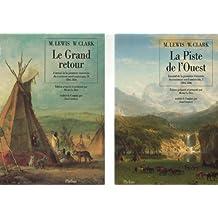 La Piste de l'Ouest, tome 1 : Journal de la première traversée du continent nord-américain, 1804-1806