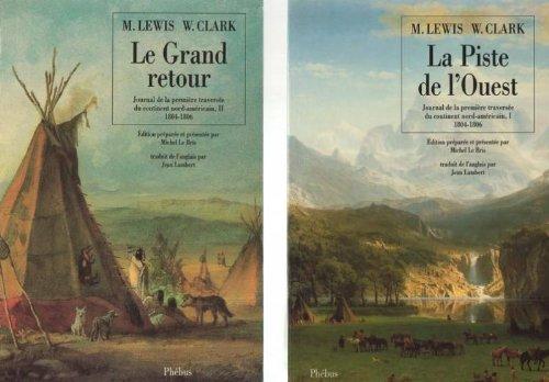 la-piste-de-louest-tome-1-journal-de-la-premiere-traversee-du-continent-nord-americain-1804-1806