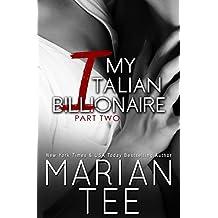 My Italian  Billionaire Part 2: Contemporary Billionaire Romance (In Bed with a Billionaire Book 4) (English Edition)