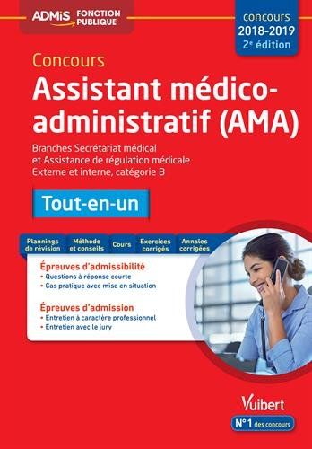 Concours Assistant médico-administratif (AMA) 2018-2019 - Tout-en-un - Catégorie B - Branches Secrétariat médical et Assistance de régulation médicale par Mandi Gueguen;Fabien Gougeon