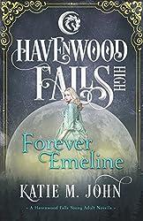 Forever Emeline: A Havenwood Falls High Novella