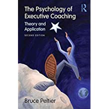 [(The Psychology of Executive Coaching)] [By (author) Bruce Peltier] published on (October, 2009)
