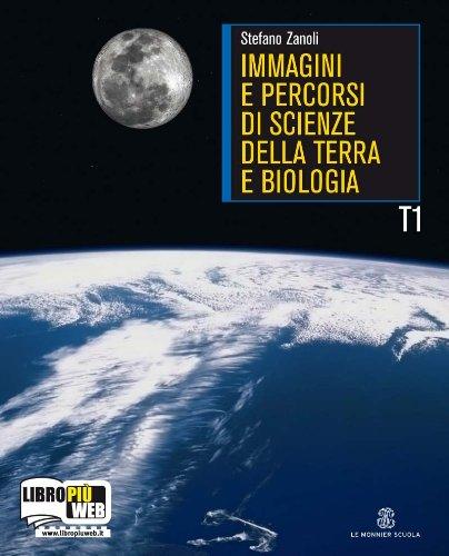 Immagini e percorsi di scienza della terra. Per le Scuole superiori. Con espansione online: 1