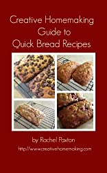 Creative Homemaking Guide to Quick Bread Recipes (English Edition)