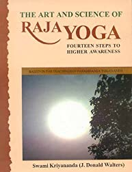 The Art And Science Of Raja Yoga (with CD): Fourteen Steps to Higher Awareness by J. Donald Walters (Swami Kriyananda) (2002-01-01)
