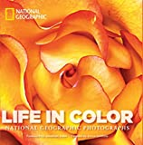 Life in Color National Geographic Photographs (National Geographic Collectors)