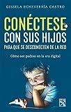 Cónectese con sus hijos para que se desconecten de la red: Cónectese con sus hijos para que se desconecten de la red