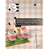 Negotiation and Design for the Self-Organizing City: Gaming as a method for Urban Design