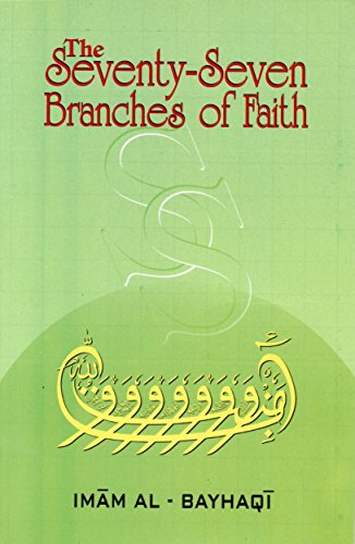 The Seventy-seven Branches of Faith by Ahmad Al-Bayhaqt (1-Jun-1990) Paperback