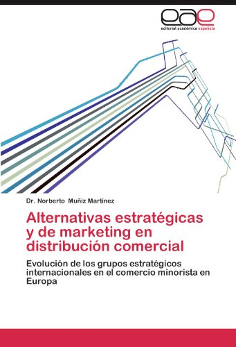 Alternativas Estrat Gicas y de Marketing En Distribuci N Comercial