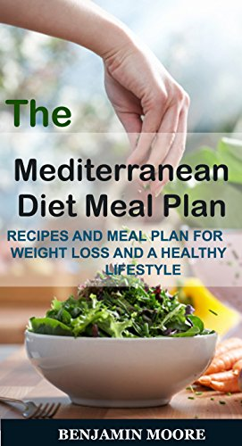 mediterranean-diet-meal-plan-the-complete-guide-recipes-meal-plan-for-weight-loss-and-a-healthy-life