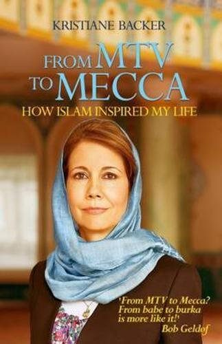 From MTV to Mecca por Kristiane Backer