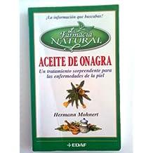 Aceite de onagra. un tratamiento sorprendente para las enfermedades de la piel