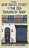 From 221B Baker Street to the Old Curiosity Shop: A Guide to Londons Literary Landmarks
