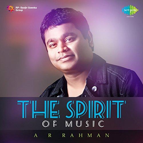 The Spirit of Music - A. R. Rahman