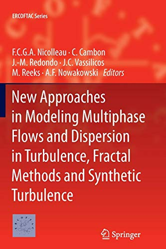 New Approaches in Modeling Multiphase Flows and Dispersion in Turbulence, Fractal Methods and Synthetic Turbulence (ERCOFTAC Series, Band 18)