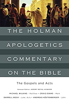 The Gospels and Acts (The Holman Apologetics Commentary on the Bible) di [Wilkins, Michael, Evans, Craig A., Bock, Darrell L., Köstenberger, Andreas J.]