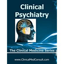 Clinical Psychiatry - 2018 (The Clinical Medicine Series)