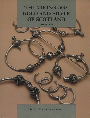Viking-Age Gold And Silver Of Scotland (Ad 850-1100). por James Graham-Campbell