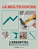 Plomberie : Alimentation en eau - le multicouche (L'essentiel du bricolage)...