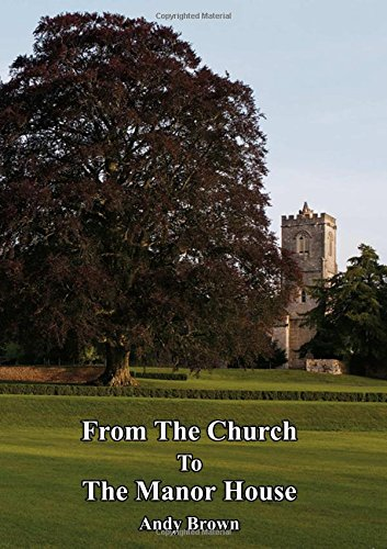From The Church To The Manor House