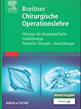 Chirurgische Operationslehre - Chirurgie der Körperoberfläche, Gefäßchirurgie, Plastische Chirurgie, Handchirurgie