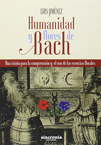Humanidad Y Flores De Bach por Luis Jiménez García