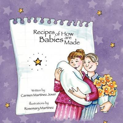 [(Recipes of How Babies Are Made)] [By (author) Carmen Martinez-Jover ] published on (September, 2007)