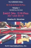 The British Enfield Rifles: The Smle (No1) Mki and Mkiii