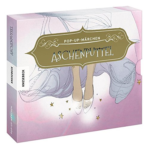 Aschenputtel: Pop-up-Märchen