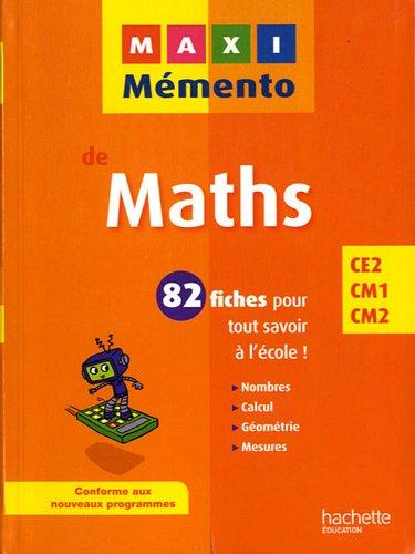 MAXI MEMENTO - Maths CE2-CM1-CM2 par Collectif