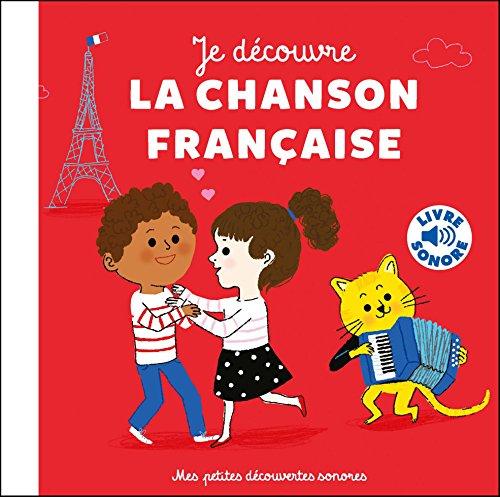 Je découvre la chanson française: 6 instruments, 6 images, 6 musiques