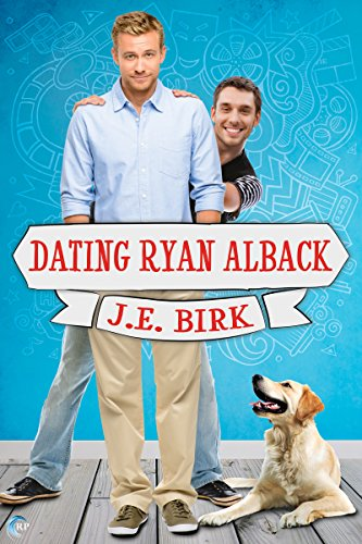 Dating Ryan Alback by [Birk, J.E.]